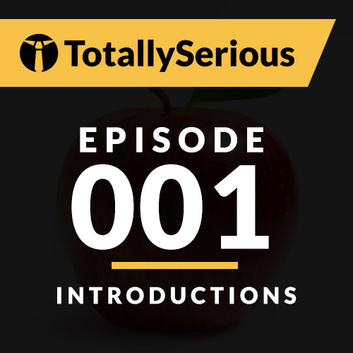 Episode #001: Introductions